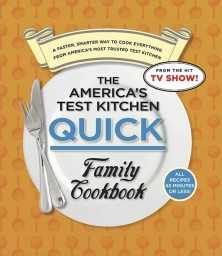 The America's Test Kitchen: Quick Family Cookbook