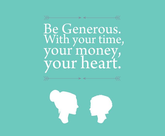 My Prudent Advice: Be generous.