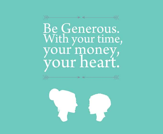 My Prudent Advice: Be generous.