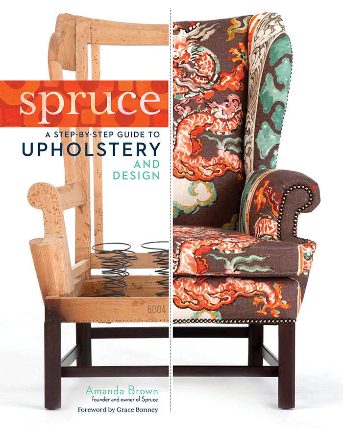 Spruce A Step By Guide To Upholstery And Design Book Tour