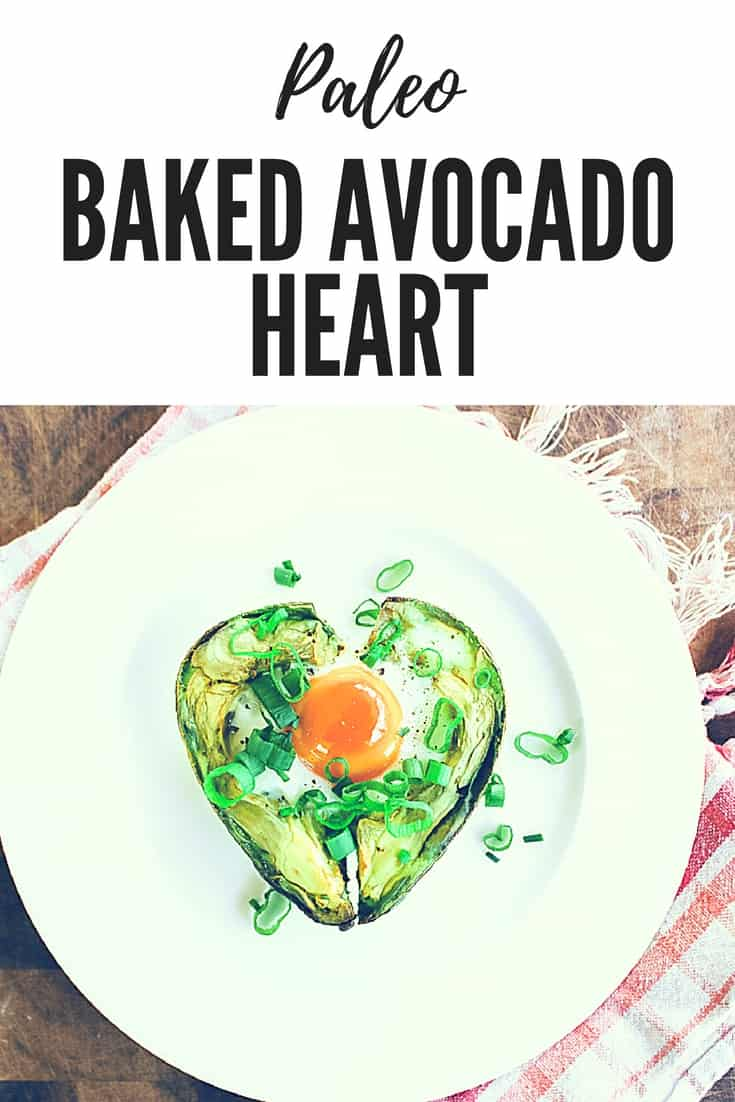 Baked Avocado Heart Recipe Paleo Valentine Recipe