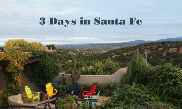 3 day Santa Fe New Mexico itinerary