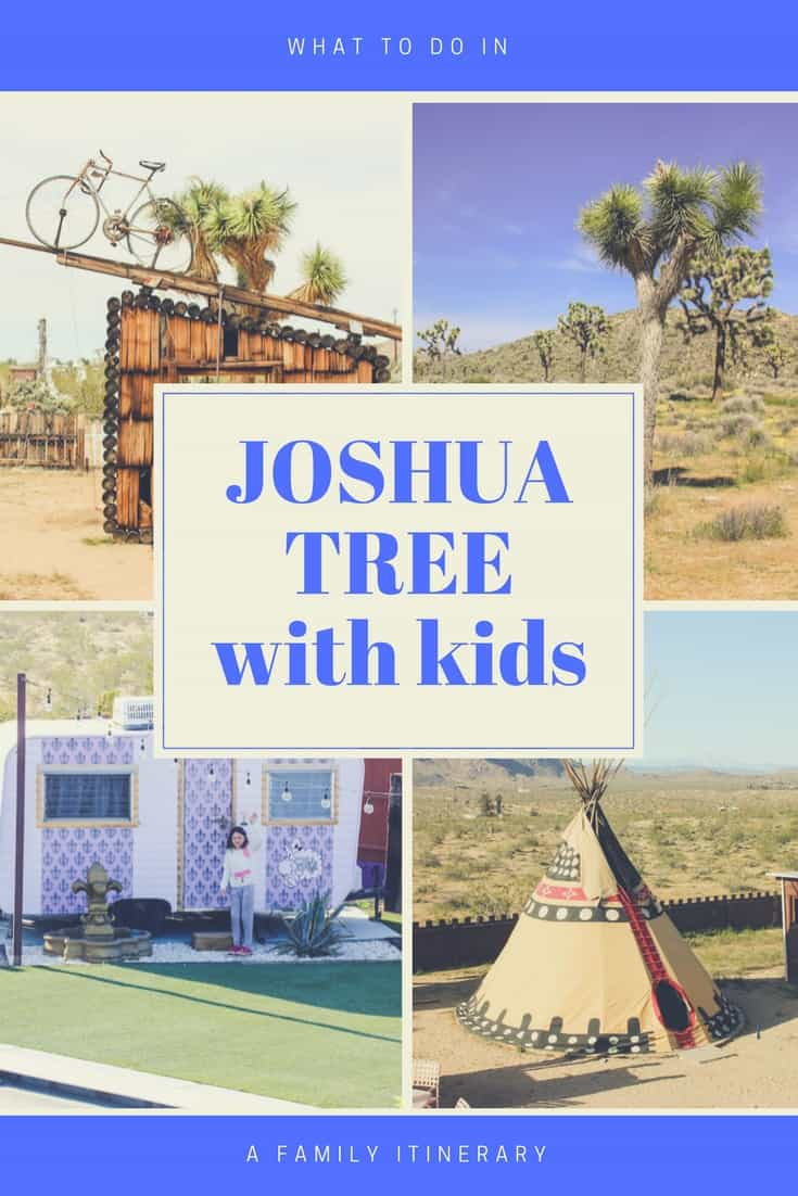 What to do in Joshua Tree With Kids: A Joshua Tree Itinerary for Families