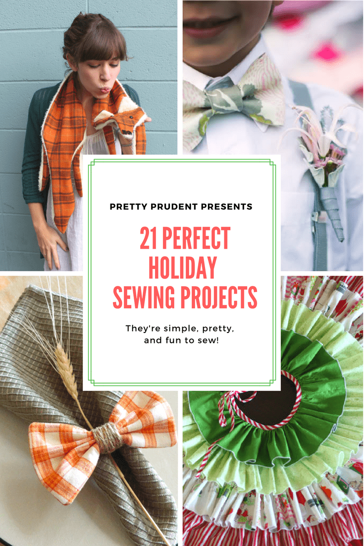 21 Perfect Holiday Sewing Projects