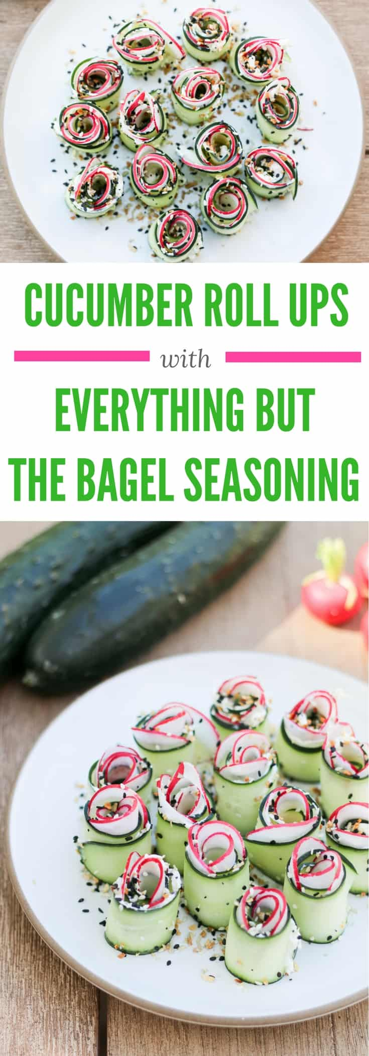 Cucumber Roll Up Recipe- An Everything But the Bagel Seasoning Recipe